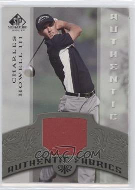 2005 SP Signature - Authentic Fabrics #AF-CH - Charles Howell III