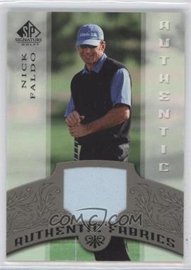 2005 SP Signature - Authentic Fabrics #AF-NF - Nick Faldo