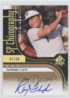 2012 SP Authentic - Chirography #C-RF - Raymond Floyd /50
