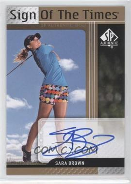 2012 SP Authentic - Sign of the Times #ST-SB - Sara Brown