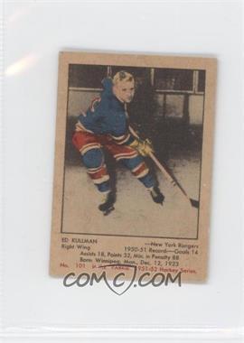 1951-52 Parkhurst - [Base] #101 - Eddie Kullman
