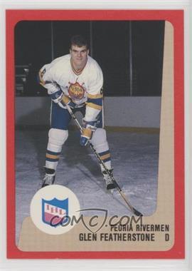 1988-89 ProCards AHL/IHL - [Base] #GLFE - Glen Featherstone