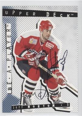 1994-95 Upper Deck Be a Player - [Base] - Signatures [Autographed] #90 - Jeff Norton
