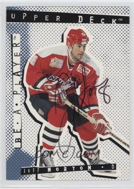 1994-95 Upper Deck Be a Player - [Base] - Signatures [Autographed] #90 - Jeff Norton