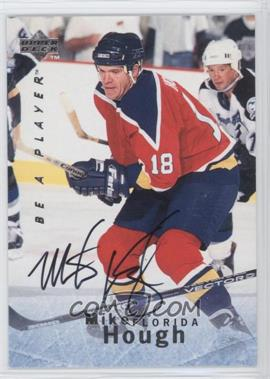 1995-96 Upper Deck Be a Player - [Base] - Autographs [Autographed] #S122 - Mike Hough
