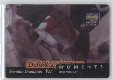 1997-98 Upper Deck Diamond Vision - Defining Moments #DM6 - Brendan Shanahan