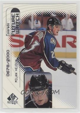 1998-99 SP Authentic - [Base] #95 - Milan Hejduk /2000