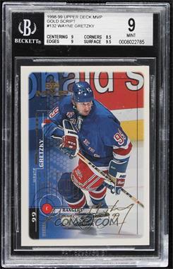 1998-99 Upper Deck MVP - [Base] - Gold Script #132 - Wayne Gretzky /100 [BGS9MINT]