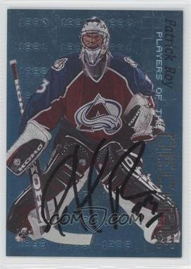 1999-00 In the Game Be A Player Millennium Signature Series - Players of the Decade - Autograph [Autographed] #D-3 - Patrick Roy /1000