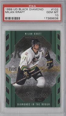 1999-00 Upper Deck Black Diamond - [Base] #102 - Milan Kraft [PSA 10]