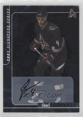 2000-01 In the Game Be A Player Signature Series Autographs - [Base] #249 - Ossi Vaananen