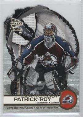 2001-02 Pacific Prism Gold McDonald's - Glove Side Net-Fusions #1 - Patrick Roy