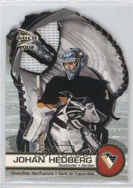 2001-02 Pacific Prism Gold McDonald's - Glove Side Net-Fusions #5 - Johan Hedberg