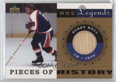2001-02 Upper Deck Legends - Pieces of History Sticks #PH-BH.1 - Bobby Hull (Winnipeg Jets)