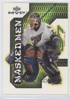 2001-02 Upper Deck MVP - Masked Men #MM6 - Olaf Kolzig