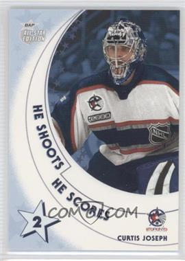 2002-03 In the Game Be A Player All-Star Edition - He Shoots He Scores #CUJO - Curtis Joseph