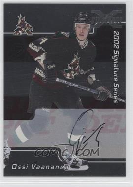 2002-03 In the Game Be A Player Signature Series - Signatures - X-Signature Buybacks #105 - Ossi Vaananen