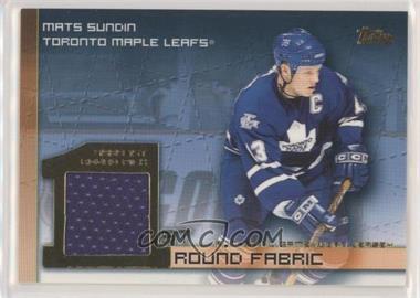 2002-03 Topps - 1st Round Fabric #FRF-MS - Mats Sundin