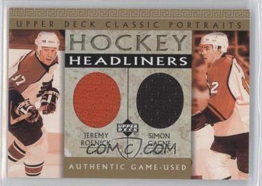 2002-03 Upper Deck Classic Portraits - Hockey Headliners #RG - Jeremy Roenick, Simon Gagne