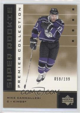 2002-03 Upper Deck Premier Collection - [Base] - Super Rookies Gold #56 - Mike Cammalleri /199