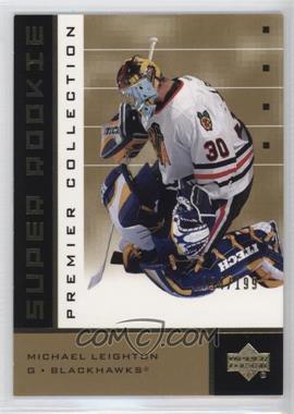 2002-03 Upper Deck Premier Collection - [Base] - Super Rookies Gold #90 - Michael Leighton /199