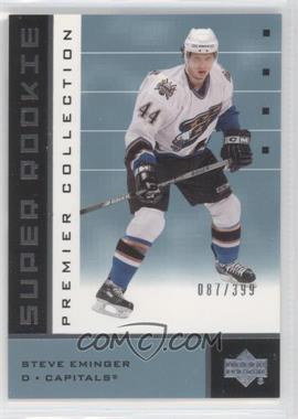 2002-03 Upper Deck Premier Collection - [Base] #70.2 - Steve Eminger /399