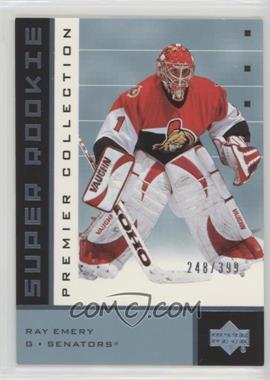 2002-03 Upper Deck Premier Collection - [Base] #91 - Ray Emery /399