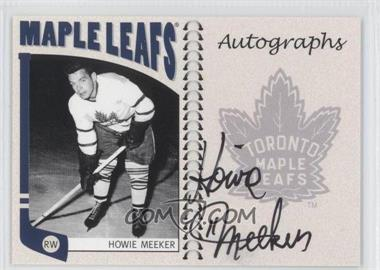 2004-05 In the Game Franchises Canadian Edition - Autographs #A-HM - Howie Meeker