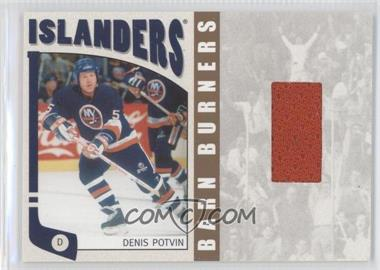 2004-05 In the Game Franchises US East Edition - Barn Burners Materials - Gold #EBB-3 - Denis Potvin /20