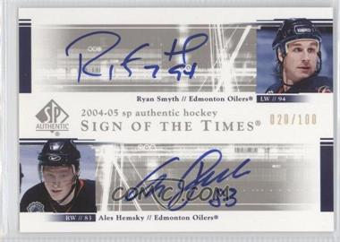 2004-05 SP Authentic - Sign of the Times Dual #DS-RA - Ales Hemsky, Ryan Smyth /100