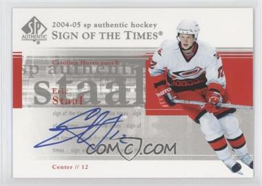 2004-05 SP Authentic - Sign of the Times #ST-ES - Eric Staal