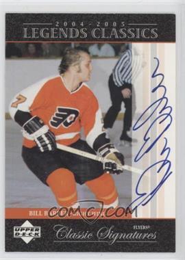 2004-05 Upper Deck Legends Classics - Classic Signatures #CS45 - Bill Barber