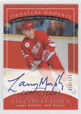 2004-05 Upper Deck Legends Classics - Signature Moments #M68 - Larry Murphy /125