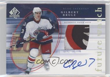 2005-06 SP Authentic - [Base] - Limited #151 - Gilbert Brule /100