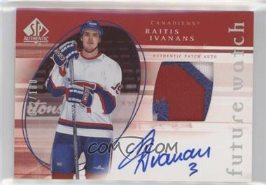 2005-06 SP Authentic - [Base] - Limited #165 - Raitis Ivanans /100