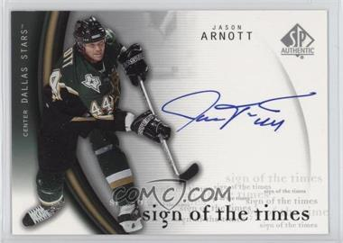 2005-06 SP Authentic - Sign of the Times #AT - Jason Arnott