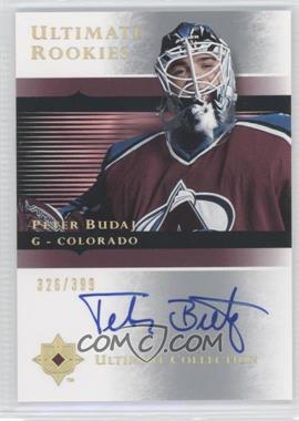 2005-06 Ultimate Collection - [Base] #111 - Peter Budaj /399