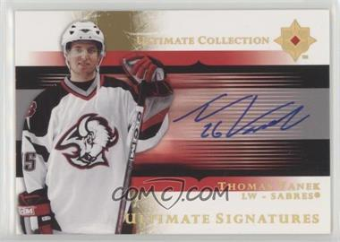 2005-06 Ultimate Collection - Ultimate Signatures #US-TV - Thomas Vanek