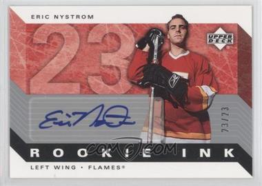 2005-06 Upper Deck - Rookie Ink - [Autographed] #RI-EN - Eric Nystrom /23