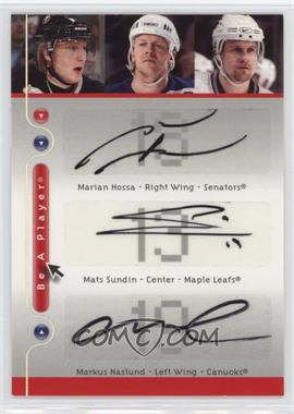 2005-06 Upper Deck Be a Player - SP Signatures Triples - [Autographed] #HSN - Marian Hossa, Mats Sundin, Markus Naslund [Noted]