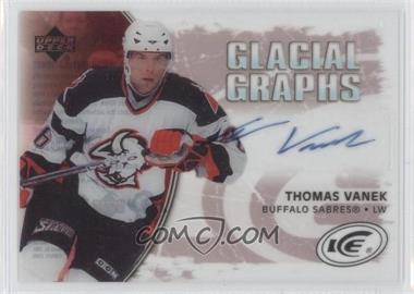 2005-06 Upper Deck Ice - Glacial Graphs - Label #GG-TV - Thomas Vanek