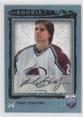 2006-07 Upper Deck Be a Player - [Base] - Autographs [Autographed] #219 - Paul Stastny