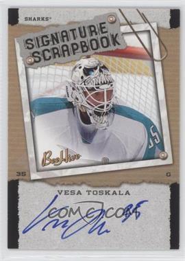 2006-07 Upper Deck Bee Hive - Signature Scrapbook - [Autographed] #SS-VT - Vesa Toskala