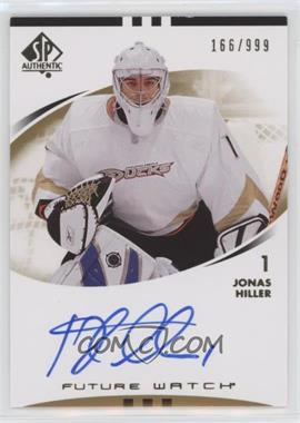2007-08 SP Authentic - [Base] #191 - Jonas Hiller /999