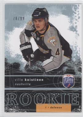 2007-08 Upper Deck Be a Player - [Base] #258 - Ville Koistinen /99