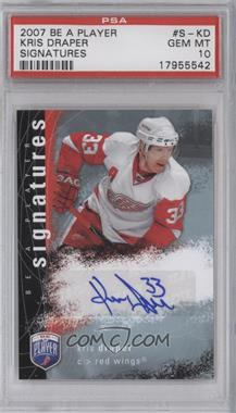 2007-08 Upper Deck Be a Player - Signatures - [Autographed] #S-KD - Kris Draper [PSA 10]
