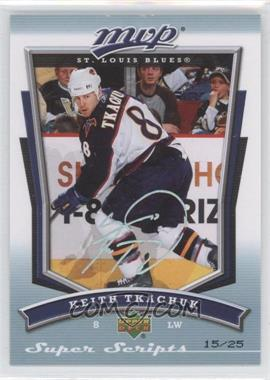 2007-08 Upper Deck MVP - [Base] - Super Scripts #283 - Keith Tkachuk /25