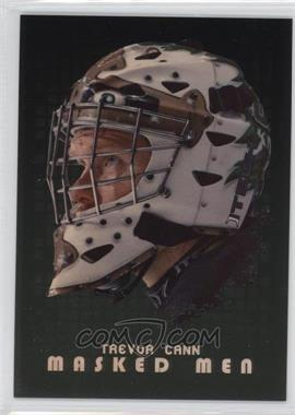 2008-09 In the Game Between the Pipes - Masked Men - Gold #MM-43 - Trevor Cann