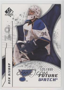 2008-09 SP Authentic - [Base] #171 - Ben Bishop /999