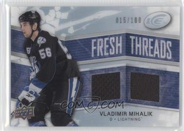 2008-09 Upper Deck Ice - Fresh Threads - PETG #FT-VM - Vladimir Mihalik /100
